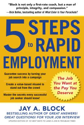 5 Steps to Rapid Employment By Block, Jay A.