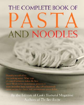 The Complete Book of Pasta and Noodles By Cook's Illustrated Magazine (EDT)